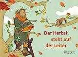 Der Herbst steht auf der Leiter (Eulenspiegel Kinderbuchverlag)